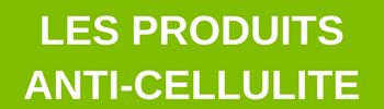Les produits anti-cellulite