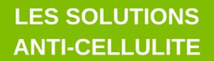 Les solutions anti-cellulite